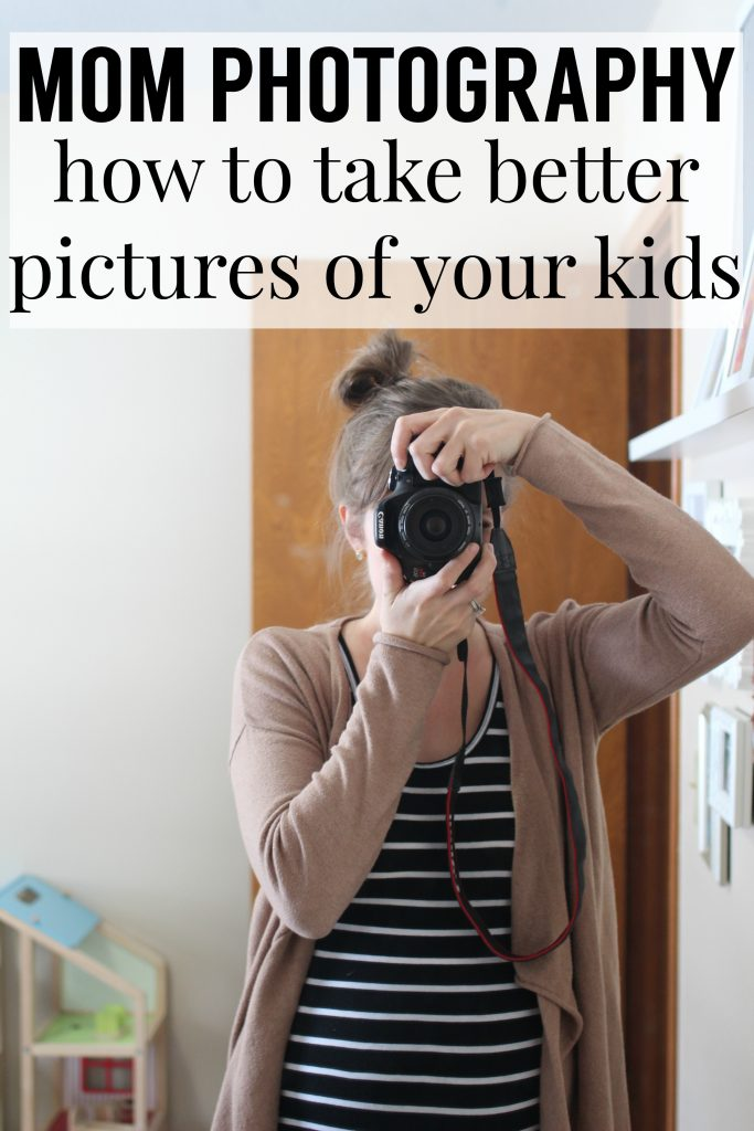 Mom Photography: How to Take Better Pictures of Your Kids