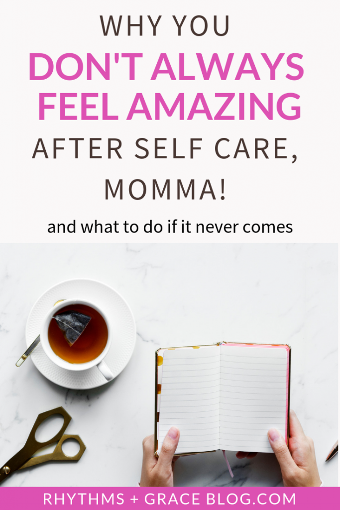 """Hey, new momma! Have you felt desperate need of some self care or some """"me"""" time, and then it doesn't come? A kid gets sick, or the sitter cancels, or life happens? What do you do? Find some encouragement and ideas here!"""