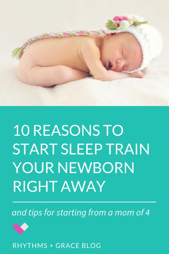 sleep train newborn 10 reasons