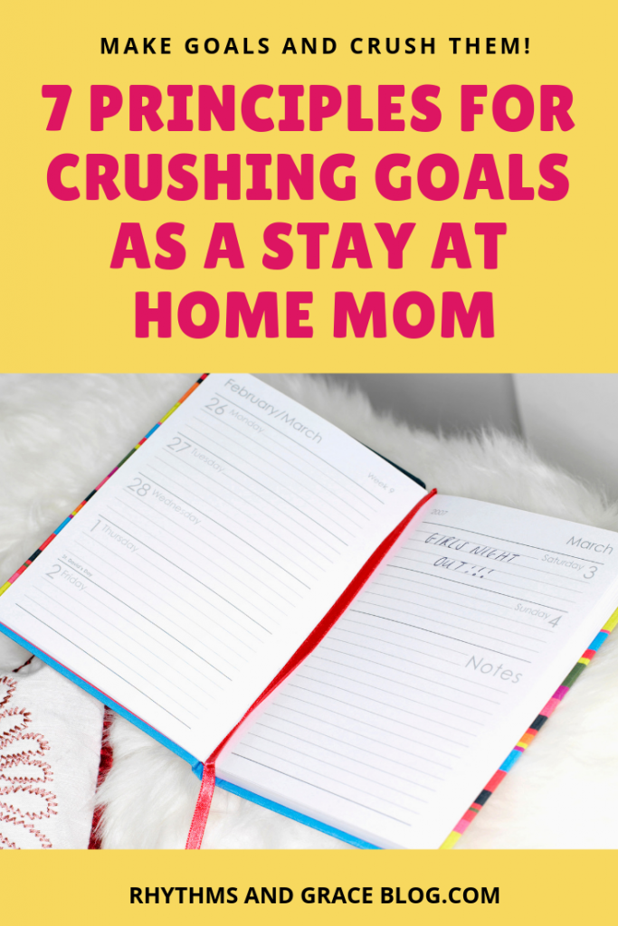 Wondering how to plan for your best year ever? Is it hard to balance life as a work at home mom? Here are 7 principles for making goals you can keep.