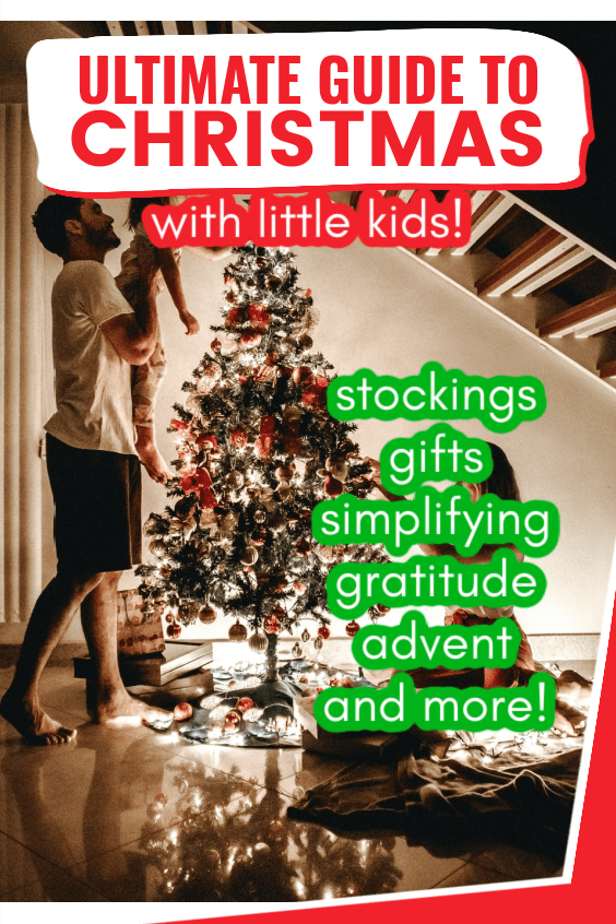 ideas and tips for celebrating christmas with little kids