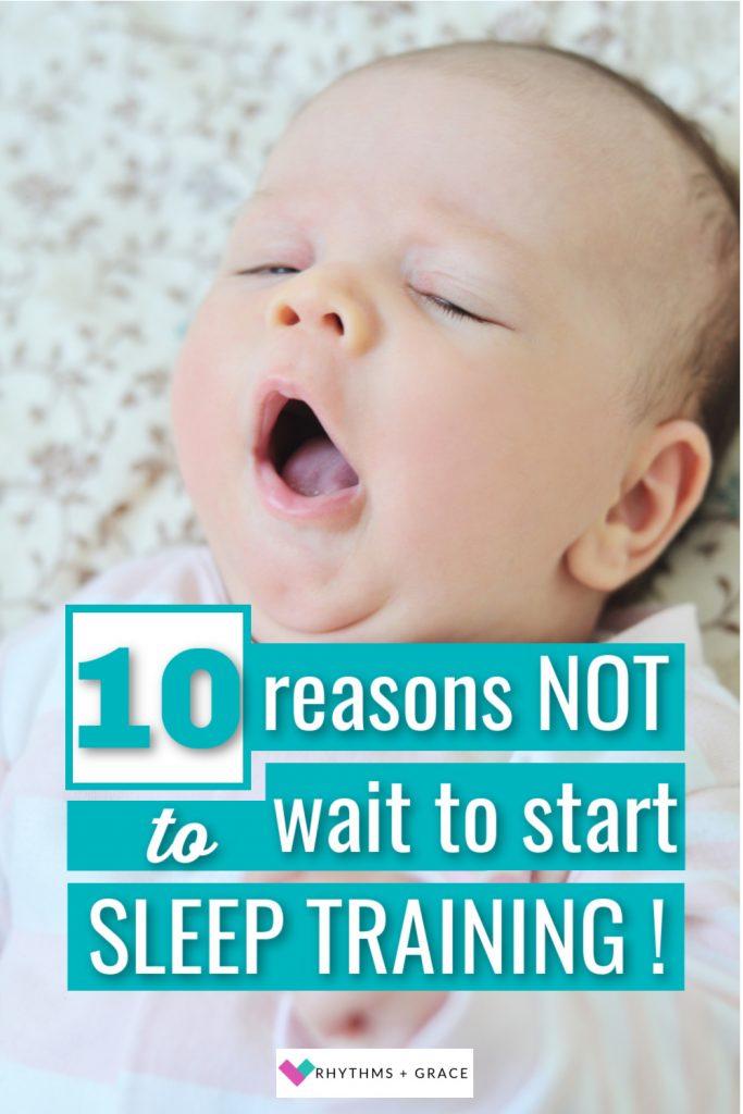 reasons to start sleep training newborn now
