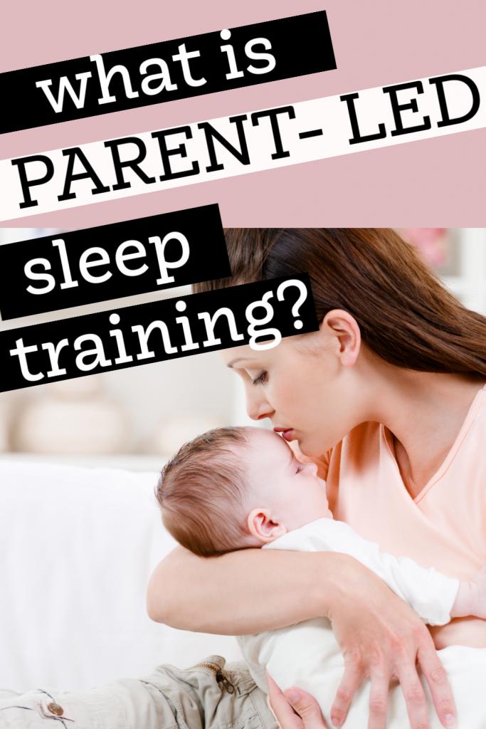 how to sleep train with parent led sleep training